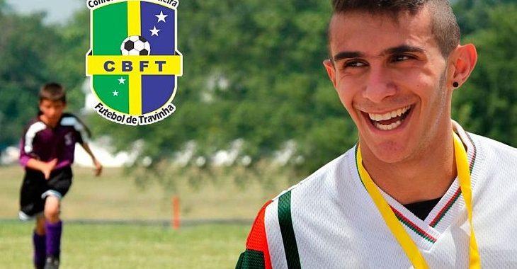 Já existe uma Confederação Brasileira de Futebol de Travinha. Sim, é vero!