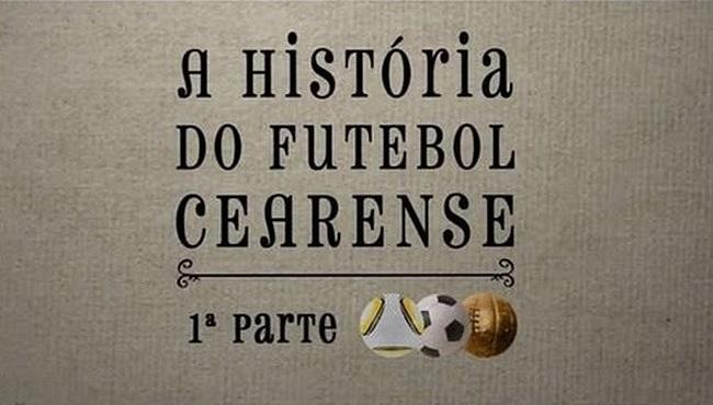 Dica de filme: História do Futebol Cearense