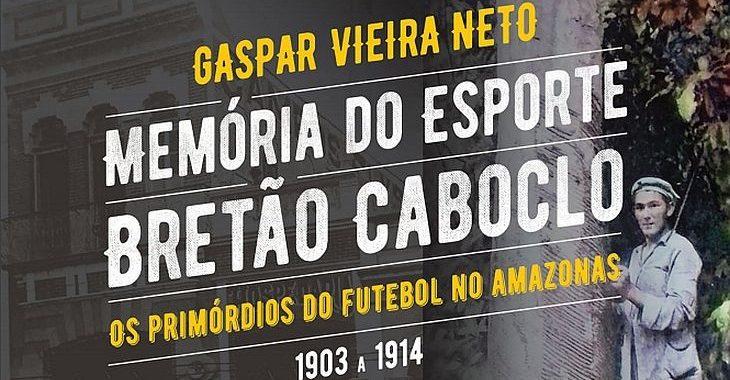 Livro faz descobertas sobre os primórdios do futebol em Manaus