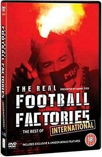 The Real Football Factories - Best of International