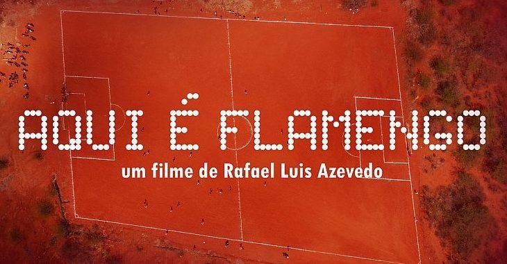 """Filme """"Aqui é Flamengo"""" disputa festival internacional Cinefoot 2020"""