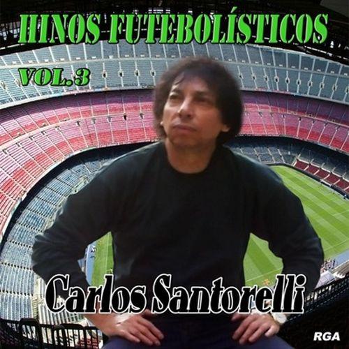 Hinos-Futebolisticos-Carlos-Santorelli-volume-3-disco