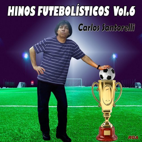 Hinos-Futebolisticos-Carlos-Santorelli-volume-6-disco