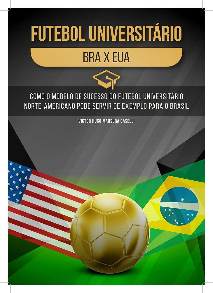 """O livro-reportagem """"Futebol Universitário: Brasil x Estados Unidos"""" foi produzido como TCC de curso de jornalismo (Foto: Reprodução)"""